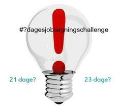 Skal det hedde #21dagejobsøgninsgschallenge eller #23dagejobsøgningschallenge - hvad siger du? #bettinawæde