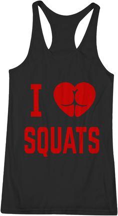 I Love Squats