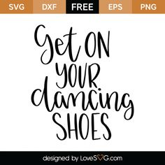 *** FREE SVG CUT FILE for Cricut, Silhouette and more *** Get on your dancing shoes