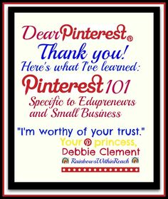 """Pinterest Tutorial """"Dear Pinterest, I'm Worthy of Your Trust.""""  This is a GREAT article on how to use Pinterest to help you get more traffic to your blog and help you grow your edu-business, if you have one!"""