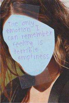 """postcard-confessions:""""The only emotion I can remember feeling is terrible emptiness."""""""