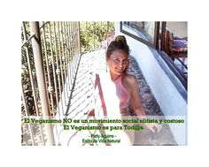 """Veganism is not an elitist, expensive social movement Veganism is for Everyone"".♡.  =Patty Aguirre, Natural Lifestyle="