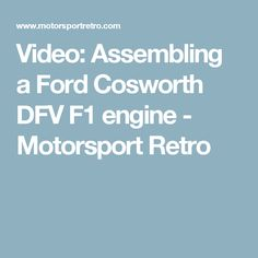 Video: Assembling a Ford Cosworth DFV F1 engine  - Motorsport Retro