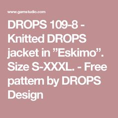"DROPS 109-8 - Knitted DROPS jacket in ""Eskimo"".  Size S-XXXL.  - Free pattern by DROPS Design"