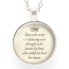 "Inspirational Nietzsche Quote Necklace – CellsDividing  ""...those who were seen dancing were thought to be insane by those who could not hear the music."" ― Friedrich Nietzsche"