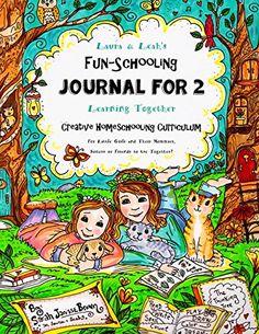 Laura & Leah's Fun-Schooling Journal for 2 - Creative Hom...
