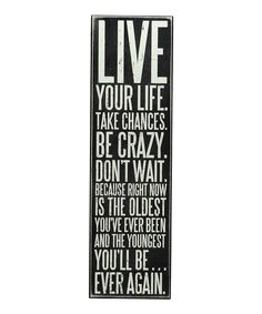 Look what I found on #zulily! 'Live Your Life' Box Sign by Primitives by Kathy #zulilyfinds