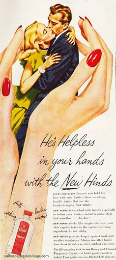 """He's helpless in your hands with the New Hinds"", Hinds Hand Cream, 1940's"