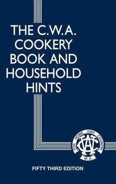 Booktopia has The CWA Cookery Book and Household Hints, Fifty Fourth Edition by Country Women's Association. Buy a discounted Hardcover of The CWA Cookery Book and Household Hints online from Australia's leading online bookstore. Anzac Biscuits, Country Women, Bride Book, Cookery Books, Homemade Black, Home Baking, Old Recipes, Recipies, Household