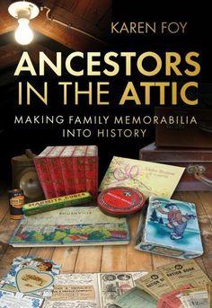 Ancestors in the Attic: Making Family Memorabilia into History by Karen Foy, http://www.amazon.com/dp/0752464280/ref=cm_sw_r_pi_dp_jpwNrb1EGA9Z8