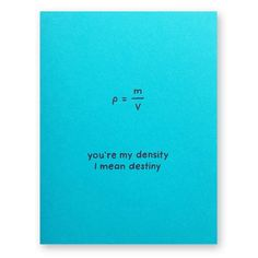 Destiny Density Funny Valentine Card - You're my density I mean destiny Love Card - Physics Math Nerd Geek Anniversary Equation Card Funny Valentine, Science Valentines, Nerdy Valentines, Handmade Gifts For Boyfriend, Cards For Boyfriend, Boyfriend Gifts, Math Quotes, Cute Messages, Nerd Love