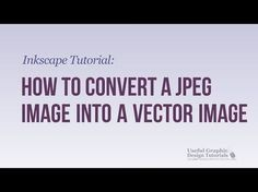 How to Convert a jpeg Image into a Vector Image Using Inkscape - Inkscape Tutorial - YouTube