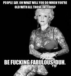 Tattoos and Aging : ) yep....