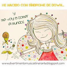 .: HE NACIDO CON SINDROME DE DOWN...Y ME VOY A COMER ...
