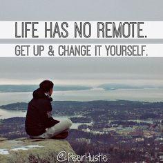 Get up and change it yourself.