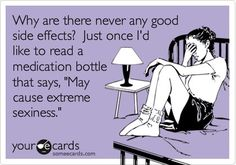 #lupus humor #lupus medications. This is hilarious. The side effects are the worst! www.mollysfund.org