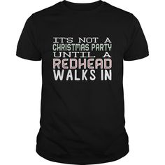 It's Not A Christmas Party Until A Redhead Walks Shirt   It's Not A Christmas Party Until A Redhead Walks Shirt is perfect shirt for who love It's Not A Christmas Party Until A Redhead Walks. This shirt is designed based on It's Not A Christmas Party Until A Redhead Walks by 100% cotton, more color and style: t-shirt, hoodie, sweater, tank top. Great gift for your friend. They will love it. Click button bellow to see price and buy it!  >>Buy it now:  htt