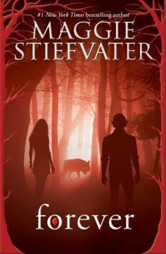 Forever (Wolves of Mercy Falls book 3) by Maggie Steifvater