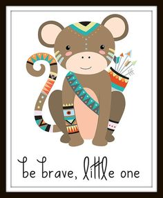 Tribal Nursery Print Tribal Print Nursery Be Brave Print