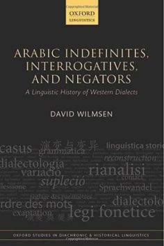 Arabic indefinites, interrogatives, and negators : a linguistic history of Western dialects / David Wilmsen - Oxford : Oxford University Press, 2014