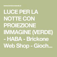 LUCE PER LA NOTTE CON PROIEZIONE IMMAGINE (VERDE) - HABA - Brickone Web Shop - Giochi e giocattoli educativi di qualità - Spedizione gratuita oltre € 49.90