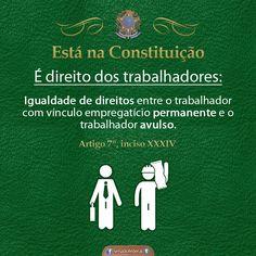 """Está na Constituição: É direito dos trabalhadores a """"igualdade de direitos entre o trabalhador com vínculo empregatício permanente e o trabalhador avulso"""". #Brasil #Brazil #cidadania #contituicao #constituition #constituicaobrasileira"""
