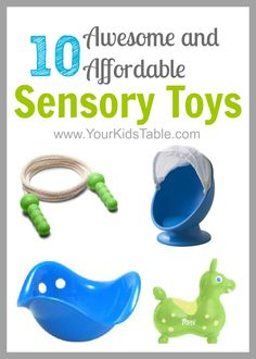 Your Kid's Table: 10 Awesome and Affordable Sensory Toys. That spinning chair with the screen is my personal favorite.