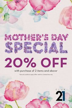 5-8 May 2016: Club 21 Mother's Day Special