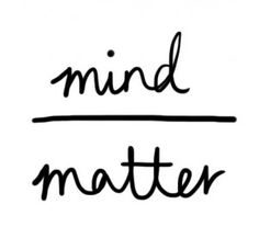 Mind over Matter- so important when purging the negative and pursuing a healthy lifestyle! #StyleYourLife