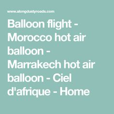 Balloon flight - Morocco hot air balloon - Marrakech hot air balloon - Ciel d'afrique - Home