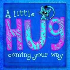 a little hug. Hugs And Kisses Quotes, Hug Quotes, Friend Quotes, Qoutes, Message Quotes, Love Hug, Cute Love, Morning Wish, Good Morning Quotes