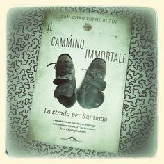 Il cammino immortale - Jean Christopher Rufin