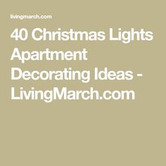 40 Christmas Lights Apartment Decorating Ideas - LivingMarch.com