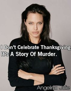 Angelina Jolie Refuses to Celebrate Thanksgiving, Feels It's a 'Story of Murder'