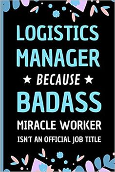 Amazon.com: Logistics Manager Because Badass Miracle Worker Isn't An Official Job Title: Funny Notebook Gift for Logistics Manager - Adorable Journal Present for Men and Women (9798558385243): Press, Sweetish Taste: Books Book Club Books, New Books, Transportation Jobs, Network Engineer, Presents For Men, Job Title, Book Recommendations, Badass, Engineering
