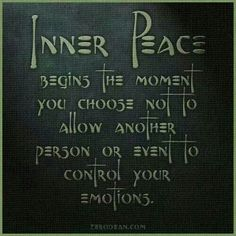 """""""Inner Peace begins the moment you choose not to allow another person or event to control your emotions."""" WORDS SO TRUE. Words Quotes, Me Quotes, Random Quotes, Hurt Quotes, Beauty Quotes, Quotable Quotes, Great Quotes, Inspirational Quotes, Motivational Quotes"""