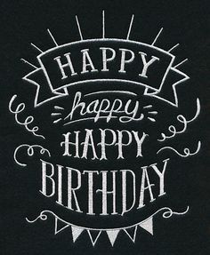 Happy Birthday Sign Discover Machine Embroidery Designs at Embroidery Library! - New This Week Happy Birthday Chalkboard, Anniversary Chalkboard, Happy Birthday Posters, Happy Birthday Signs, Birthday Letters, Birthday Messages, Happy Birthday Hand Lettering, Anniversary Cards, Birthday Quotes
