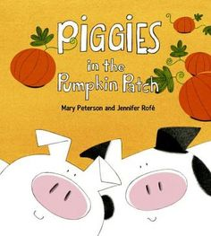 Piggies in the Pumpkin Patch: concept book about prepositions.