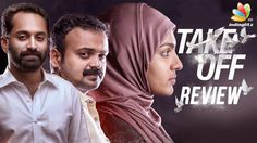 Take Off Movie Review | Kunchacko Boban | Parvathy | Fahadh Faasil | Asif AliTake Off is an Indian- Malayalam language Survival thriller film based on the ordeal of Indian nurses from Iraq in 2014. Directed by prominent editor ... Check more at http://tamil.swengen.com/take-off-movie-review-%ef%bf%bckunchacko-boban-parvathy-fahadh-faasil-asif-ali/