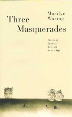 Three Masquerades: Essays on Equality, Work, and Human Rights by Marilyn Waring http://www.amazon.com/dp/0802080766/ref=cm_sw_r_pi_dp_wdlVtb1EM2YPYCSG