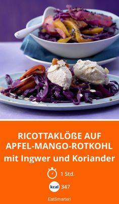 Ricottaklöße auf Apfel-Mango-Rotkohl - mit Ingwer und Koriander - smarter - Kalorien: 347 Kcal - Zeit: 1 Std. | eatsmarter.de