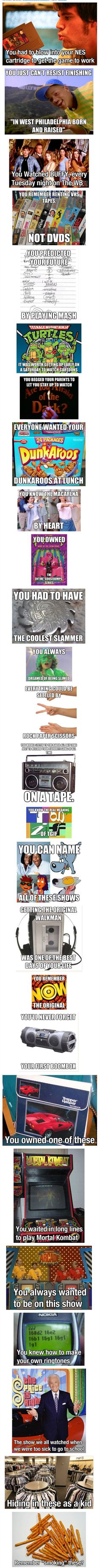 You know you were a 90's kid if you...