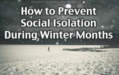 Being stuck indoors due to winter weather can put seniors at risk of social isolation and poor quality of life. Find out what you can do to keep your elderly loved ones engaged and healthy.