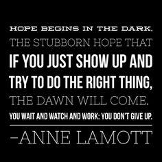 Hope begins in the dark...
