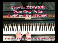 How To Straddle Your Way To An Exciting Piano Sound!