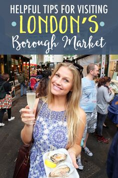My Tips for Visiting London's Borough Market- my favorite market!