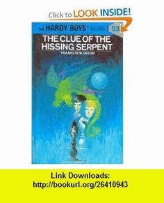 The Clue of the Hissing Serpent (Hardy Boys,  53) (9780448089539) Franklin W. Dixon , ISBN-10: 044808953X  , ISBN-13: 978-0448089539 ,  , tutorials , pdf , ebook , torrent , downloads , rapidshare , filesonic , hotfile , megaupload , fileserve