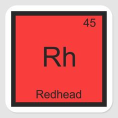 Rh - Redhead Hair Chemistry Periodic Table Symbol Square Sticker   lipsense for redhead, redhead freckles, redhead model #redheaded #redheadsrule #redheadsforlife, 4th of july party Natural Redhead, Beautiful Redhead, Chemistry Periodic Table, Redhead Quotes, Redhead Hairstyles, Redhead Shirts, Redhead Makeup, Redheads Freckles