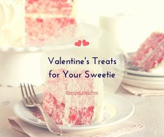 Dessert Ideas for Valentine's Day | Need a few Valentine's Day dessert recipes? Try these simple and festive treats! The fastest way to your love's heart is through these Valentine's day recipes!