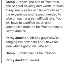 Only Percy could have no idea what's going on and still be elected as a leader. It's equally scary and awesome.
